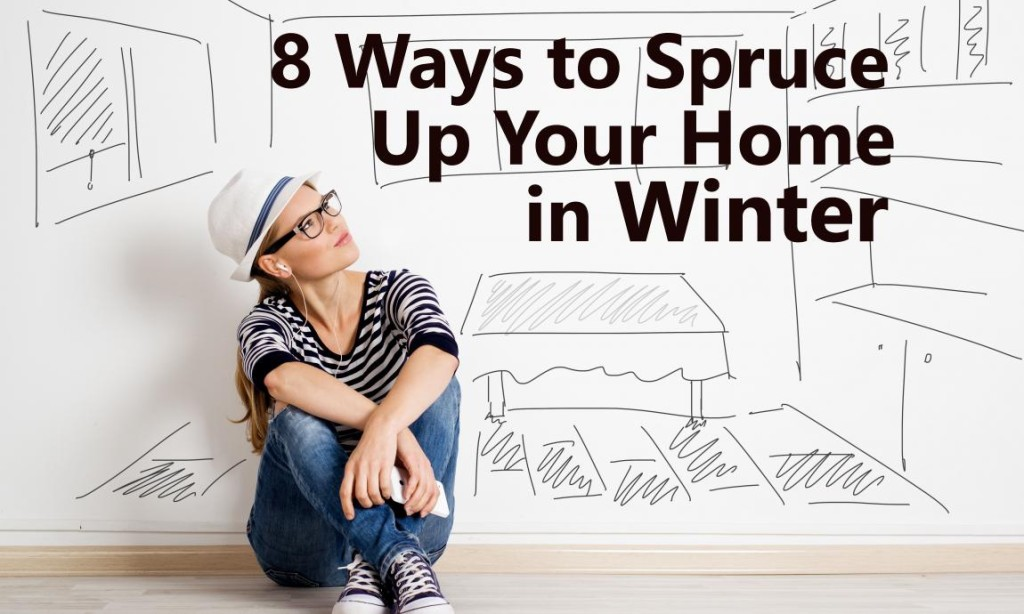 8 ways to spruce up your home, Dec. 8. 2015-2